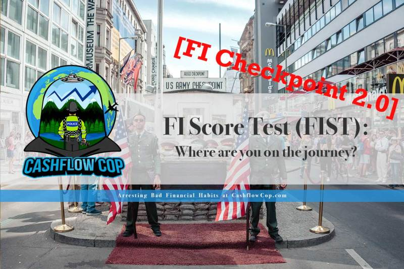 The FI Score - Cashflow Cop Police Financial Independence