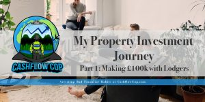 My-Property-Investment-Jouney---Part-1 - Cashflow Cop Police Financial Independence