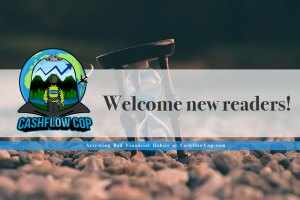 Start Here - Welcome - Cashflow Cop Police Financial Independence Blog