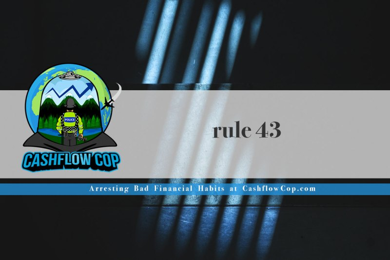 Microfiction 1 - Rule 43 - Cashflow Cop Police Financial Independence Blog