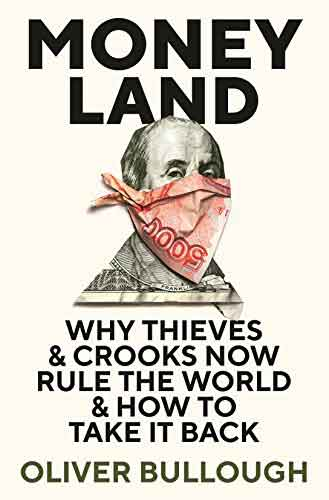 Book - Money Land, Oliver Bullough - Cashflow Cop Police Financial Independence