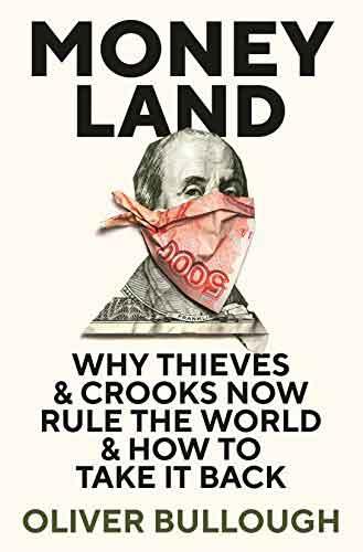 Book - Money Land, Oliver Bullough - Cashflow Cop Police Financial Independence