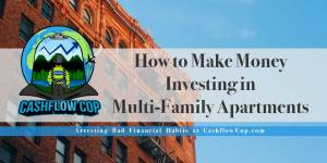 Multi-family Apartments - Cashflow Cop Police Financial Independence
