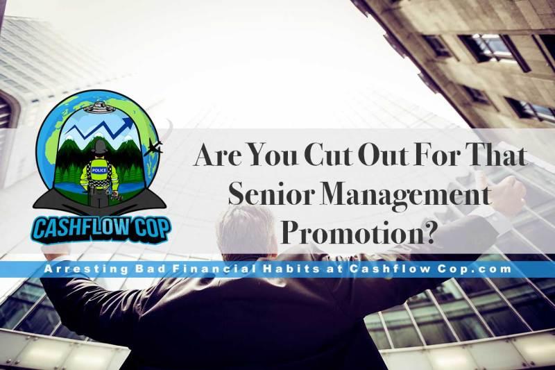 Senior Management Promotion - Cashflow Cop Police Financial Independence