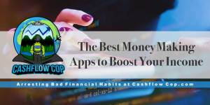 Best Money Making Apps - Cashflow Cop Police Financial Independence