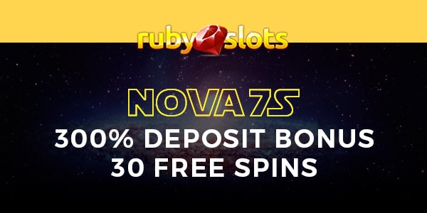 RubySlots RTG Nova 7S 300% atch Bonus and 30 Free Spins