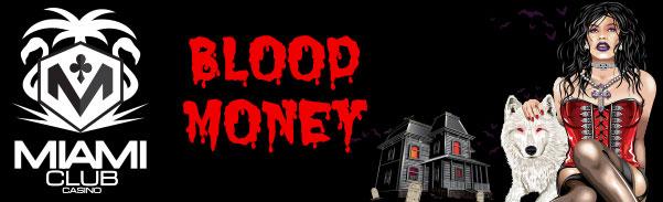 Miami Club Casino Blood Money Tournament