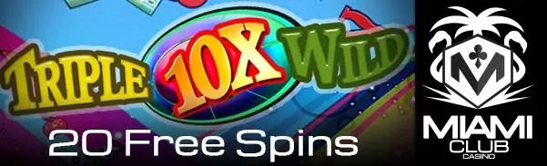 Miami Club Casino Triple 10x Wild 20 FREE Spins No Deposit Required WGS