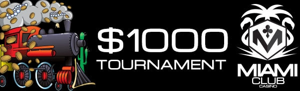 Miami Club Casino Cash Caboose $1000 Tournament