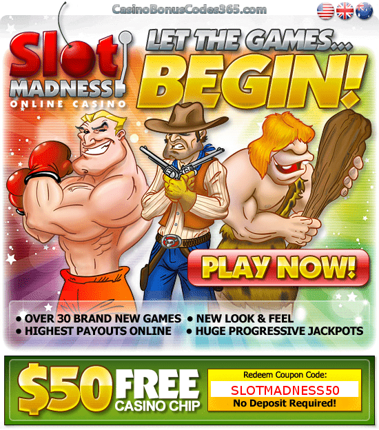 Slot Madness $50 FREE No Deposit FREE Chips