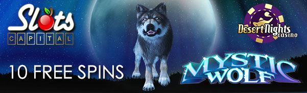 Slots Capital Online Casino Desert Nights Casino Mystic Wolf July Promo