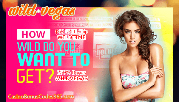 Wild Vegas Casino 250% Bonus plus $60 FREE Chips