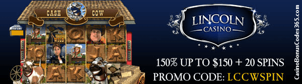 Lincoln Casino WGS Cash Cow 150% up to $150 plus 20 Spins