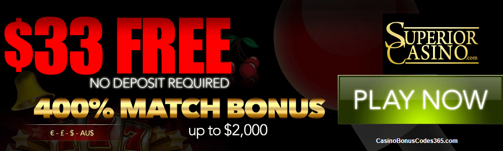 Superior Casino $33 No Deposit FREE Chips plus 400% Bonus