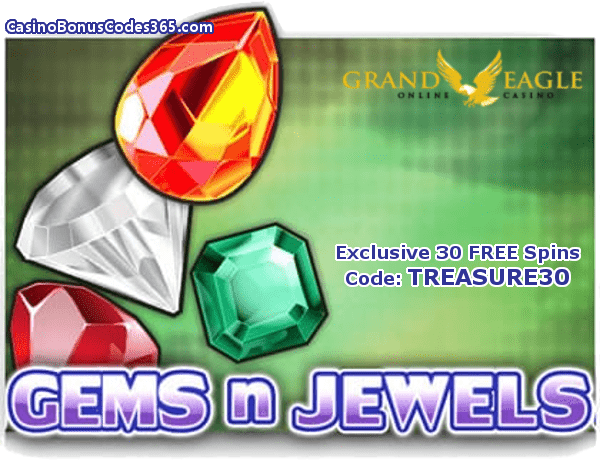 Grand Eagle Casino Saucify Gems n Jewels 30 No Deposit FREE Spins