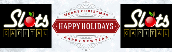Slots Capital Online Casino Happy Holidays Merry Christmas Happy New Year