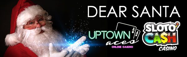 SlotoCash Casino Uptown Aces Dear Santa Christmas Promo