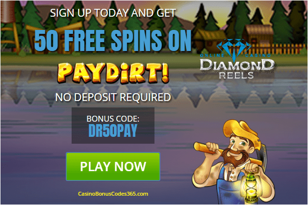 Diamond Reels Casino 50 Exclusive FREE Spins on RTG Paydirt