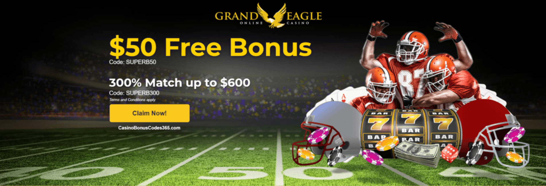 Grand Eagle Casino Super Bowl 2018 50 FREE Chip plus 300% Match up to $600
