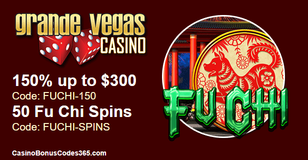 Grande Vegas Casino RTG New Game Fu Chi 150% up to $300 Bonus plus 50 FREE Spins with Extra 50 FREE Spins