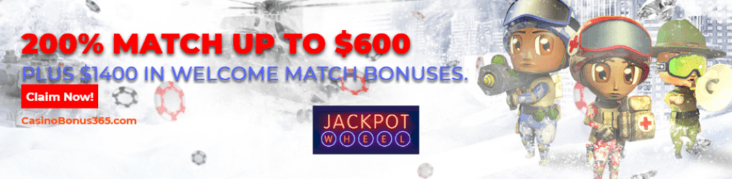 Jackpot Wheel 200% match up to $600 plus $1400 in Welcome Match Bonuses.