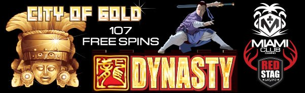 Miami Club Casino Red Stag Casino City of Gold Dynasty 107 FREE Spins
