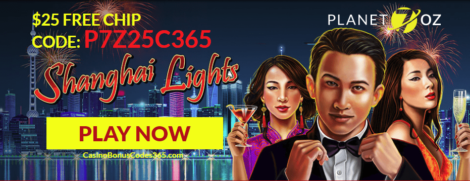 Planet 7 Oz Casino RTG Shanghai Lights Exclusive $25 No Deposit FREE Chip