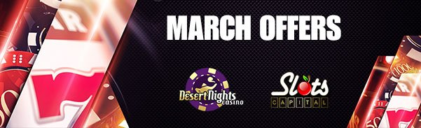 Desert Nights Casino Slots Capital Online Casino March Offer