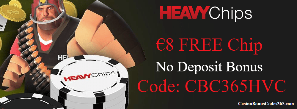 Heavy Chips Exclusive No Deposit Bonus €8 FREE Chip
