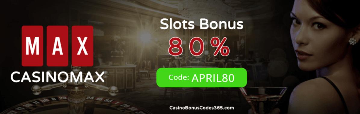 Casino Max 80% Slots Bonus