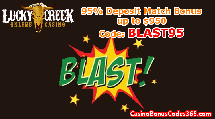 Lucky Creek Casino 95% Deposit Match Bonus up to $950 BLAST95