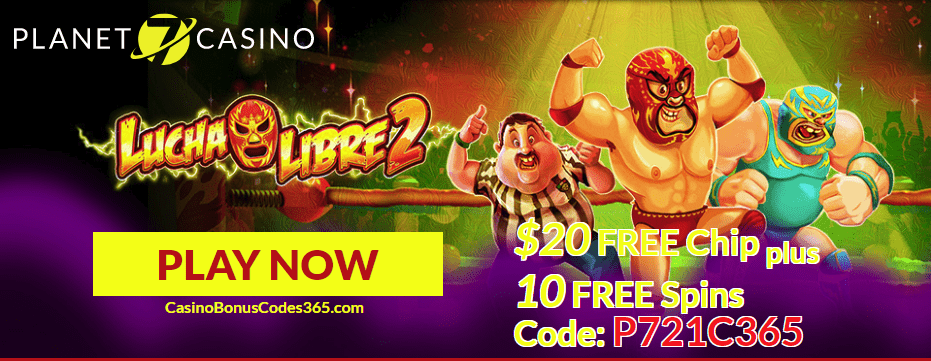 Planet 7 Casino Exclusive $20 FREE Chip plus 10 FREE Spins New RTG Game Lucha Libre 2