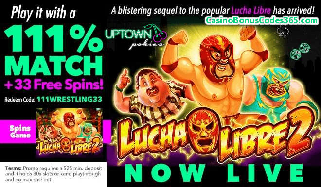 Uptown Pokies New RTG Game LIVE Lucha Libre 2 111% Match plus 33 FREE Spins