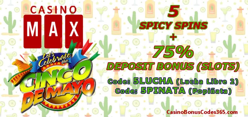 Casino Max Cinco de Mayo 5 Spicy Spins plus 75% Slots Bonus