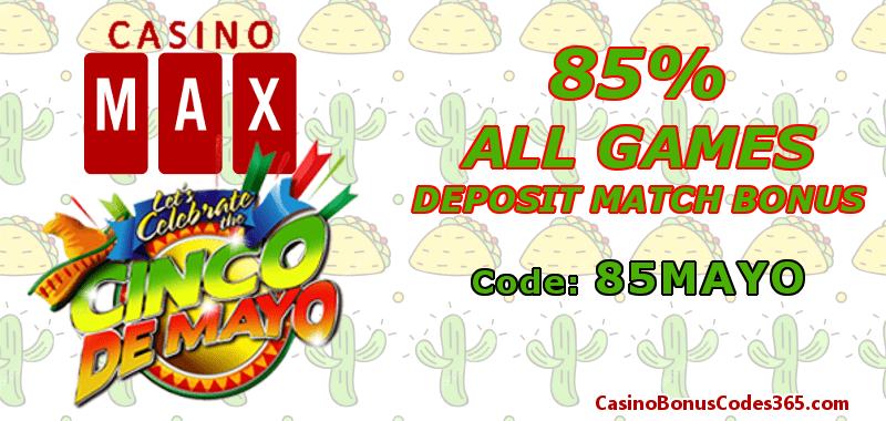 Casino Max Cinco de Mayo 85% All Games Deposit Match Bonus