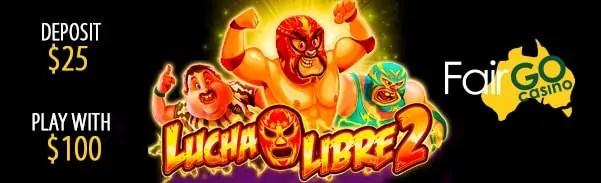 Fair Go Casino RTG Lucha Libre 2 Special Welcome Offer