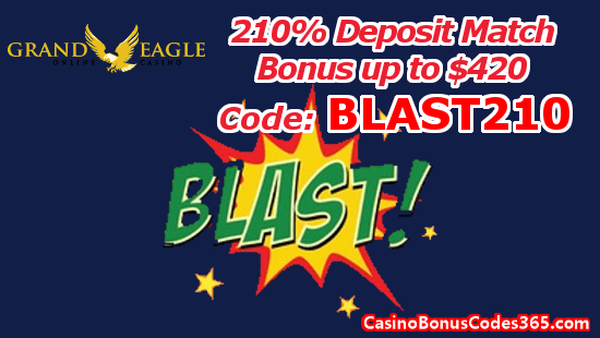Grand Eagle Casino 210% Deposit Match Bonus up to $420 BLAST210