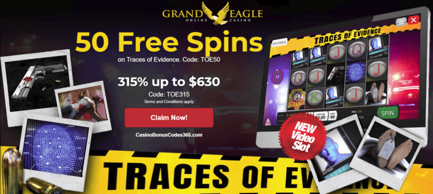 Grand Eagle Casino Saucify Traces of Evidence 50 FREE Spins plus 315% up to $630
