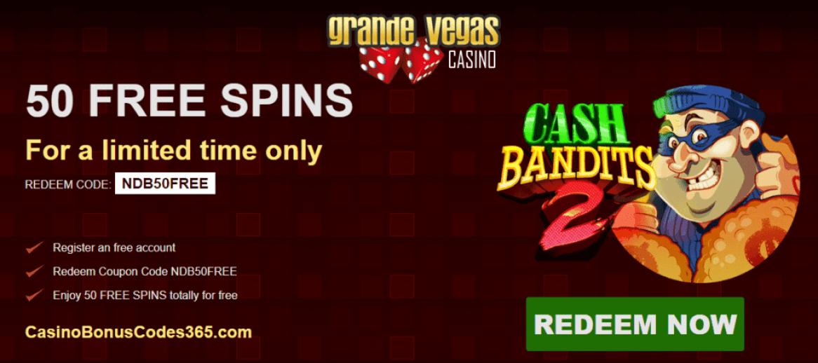 Grande Vegas Casino 50 Free Cash Bandits 2 Spins Casino Bonus