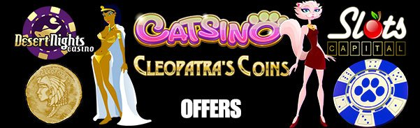 Desert Nights Casino Slots Capital Online Casino June Offers Catsino Cleopatras Coins Rival Gaming