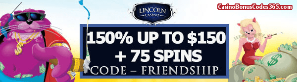 Lincoln Casino 150% up to $150 Bonus plus 75 FREE Fat Cat Spins