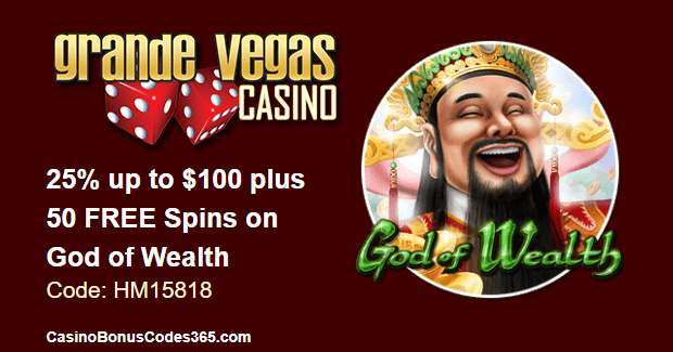 Grande Vegas Casino August 2018 RTG God of Wealth 25% up to $100 plus 50 FREE Spins