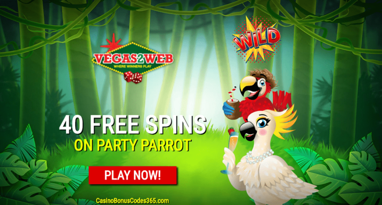 Vegas2Web Casino 40 FREE Spins Exclusive Deal Rival Gaming Party Parrot