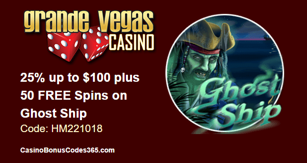 Grande Vegas Casino 25% up to $100 plus 50 FREE Ghost Ship RTG Spins Special Promo