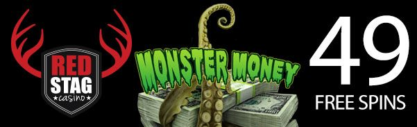 Red Stag Casino 49 FREE Monster Money Spins Offer