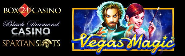 Vegas Magic is LIVE at Black Diamond Casino, Box 24 Casino and Spartan Slots