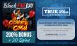 True Blue Casino Black FIVEDay 200% No Max Bonus plus 30 FREE Spins
