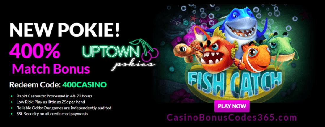 Uptown Pokies RTG Fish Catch 400% Welcome Bonus