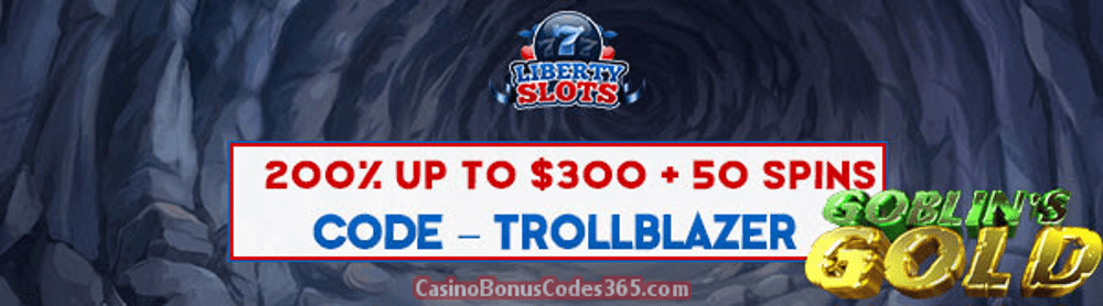 Liberty Slots 200% up to $300 Bonus plus 50 FREE Spins on WGS Goblin's Gold Special Offer