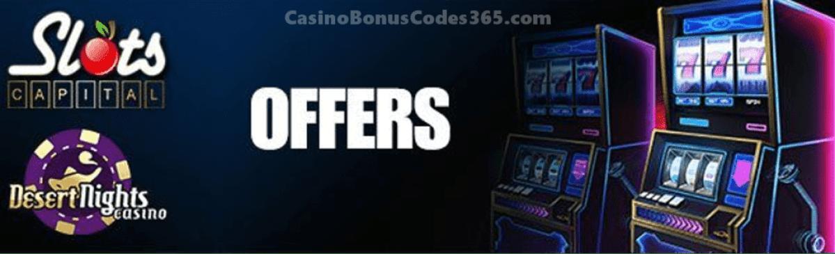 Slots Capital Online Casino and Desert Nights Casino February 2019 Offers
